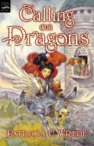 Calling On Dragons (Turtleback School & Library Binding Edition) (Enchanted Forest Chronicles (Pb))