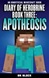 Diary of Herobrine: Apotheosis (an unofficial Minecraft book) (The Herobrine Story Book 3) (English Edition)