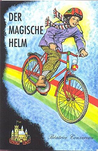 Preisvergleich Produktbild Der magische Helm - Liebe, Helm, Magie, Freundschaft, Fahrrad, Radfahren, Rad fahren, Weihnachtswunsch, Weihnachtsgeschichte,