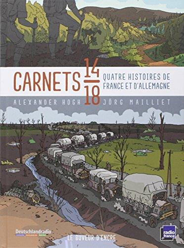 Carnets 14-18 : quatre histoires de France et d'Allemagne