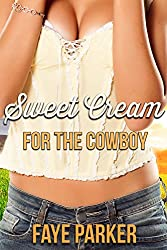 Sweet Cream For The Cowboy