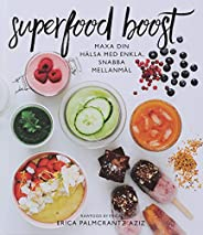Superfood boost : maxa din hälsa med enkla, snabba mellanmål