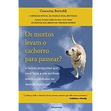Os Mortos Levam o Cachorro Para Passear? (Em Portuguese do Brasil)