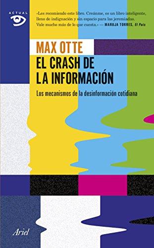 El crash de la información : los mecanismos de la desinformación cotidiana por Max Otte