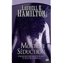 Anita Blake, Tome 6: Mortelle Séduction