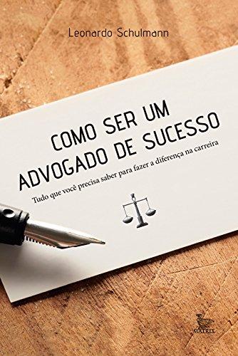 Como ser um advogado de sucesso: tudo o que você precisa saber ...