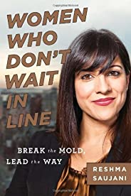 Women Who Don't Wait in Line: Break the Mold, Lead the