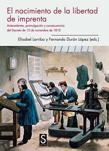 El Nacimiento De La Libertad De Imprenta (Sílex Universidad)