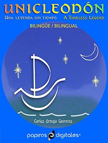 UNICLEODÓN. UNICLEODON: Una leyenda sin tiempo. A Timeless Legend (Spanish Edition)
