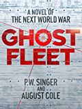 Ghost Fleet: A Novel of the Next World War (English Edition)