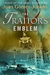 The Traitor's Emblem: A Novel by Jurado, J.G. (2011) Hardcover
