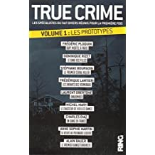 True Crime - tome 1 Les prototypes