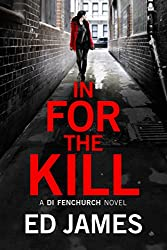 In for the Kill (A DI Fenchurch novel Book 4)