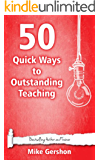 50 Quick Ways to Outstanding Teaching (Quick 50 Teaching Series Book 7)