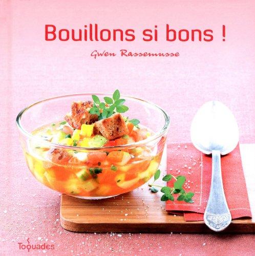 BOUILLONS SI BONS par GWEN RASSEMUSSE