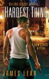 Hardest Thing, The (Dan Stagg Mystery)