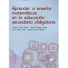 Aprender a enseñar matemáticas en la educación secundaria obligatoria - 9788490774205