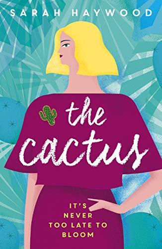 The Cactus: a Richard & Judy Autumn Book Club read 2018 (English Edition) por Sarah Haywood
