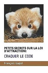 Petits secrets sur la loi d'attraction : Craquer le code
