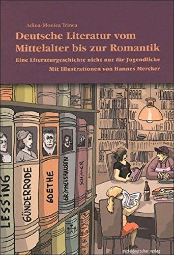 Deutsche Literatur vom Mittelalter bis zur Romantik: Eine Literaturgeschichte nicht nur für...