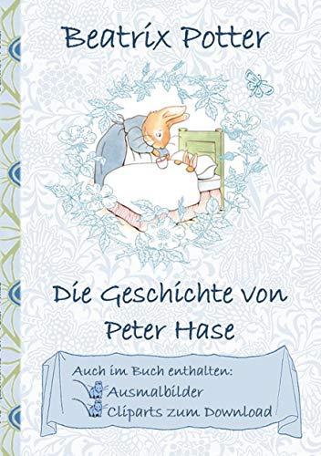 eter Hase (inklusive Ausmalbilder und Cliparts zum Download): The Tale of Peter Rabbit, Ausmalbuch, Malbuch, Cliparts, Icon, Emoji, ... Erwachsene, Geschenkbuch, Geschenk ()