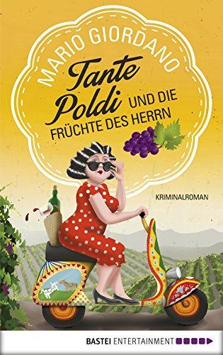 Tante Poldi und die Früchte des Herrn: Kriminalroman (Sizilienkrimi 2) -
