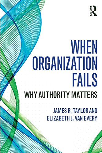 When Organization Fails: Why Authority Matters by James R. Taylor (22-May-2014) Paperback
