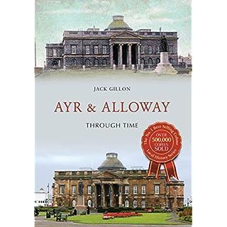Ayr & Alloway Through Time (English Edition)