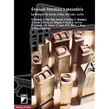 Ensenyar literatura a secundària: La formació de lectors crítics, motivats i cultes (BIBLIOTECA D'ARTICLES)