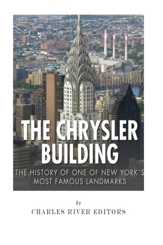 Price comparison product image The Chrysler Building: The History of One of New York City's Most Famous Landmarks