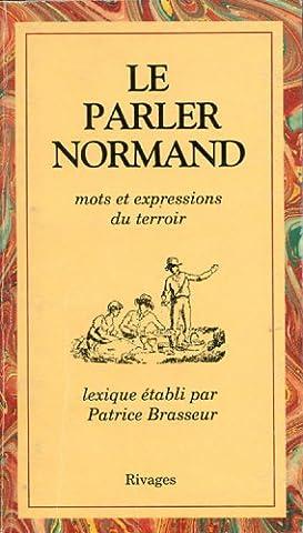 Le parler normand : Mots et expressions du terroir