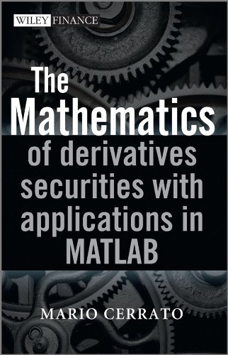 585-serie (The Mathematics of Derivatives Securities with Applications in MATLAB (The Wiley Finance Series Book 585) (English Edition))