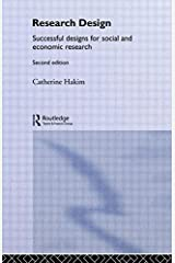 [Research Design: Succesful Designs for Social Economics Research: Successful Designs for Social Economic Research (Social Research Today)] [By: Hakim, Catherine] [May, 2000] Paperback