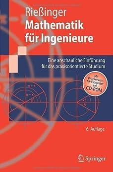 Mathematik für Ingenieure: Eine anschauliche Einführung für das praxisorientierte Studium (Springer-Lehrbuch) von [Rießinger, Thomas]