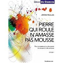 22067dbd96585 Partitions classique EDITIONS DA CAMERA NAULAIS JEROME - PIERRE QUI ROULE N AMASSE  PAS MOUSSE