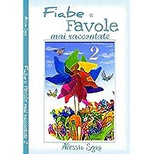 Fiabe e Favole mai raccontate: Vol. 2