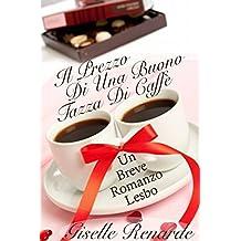 Il Prezzo Di Una Buona Tazza Di Caffè: Un Breve Romanzo Lesbo