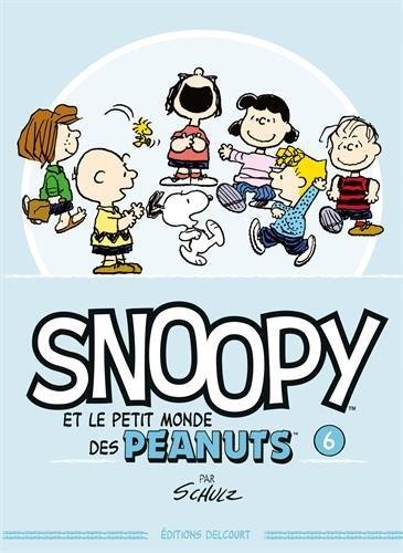Snoopy Et Le Petit Monde Des Peanuts T06
