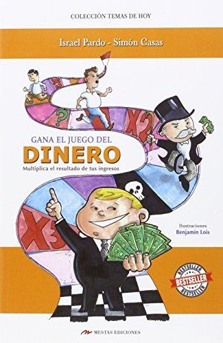 Descargar Libro GANA EL JUEGO DEL DINERO de Israel Pardo Baeza