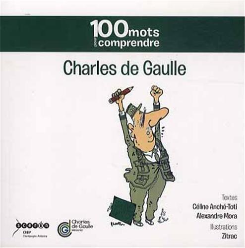 100 mots pour comprendre, Charles de Gaulle