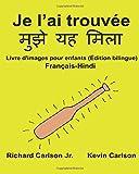 Telecharger Livres Je l ai trouvee Livre d images pour enfants Francais Hindi Edition bilingue (PDF,EPUB,MOBI) gratuits en Francaise