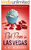 Red Roses in Las Vegas: A Humorous Tiffany Black Mystery (Tiffany Black Mysteries Book 3)