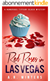 Red Roses in Las Vegas: A Humorous Tiffany Black Mystery (Tiffany Black Mysteries Book 3) (English Edition)
