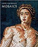 Greek and Roman Mosaics (Centurion Edition)