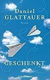 Geschenkt: Roman bei Amazon kaufen