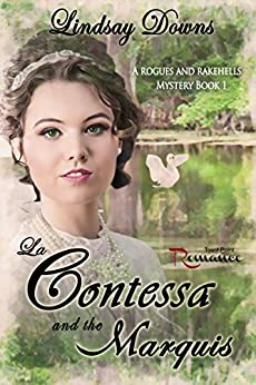 La Contessa and The Marquis (Rogues and Rakehells Mystery Book 1) by [Downs, Lindsay]