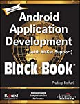 The book, Android Application Development Black Book is a one-time reference book that covers all aspects of Android application development in an easy-to-understand approach-for example, how to design user interface by using Views and ViewGroups,...