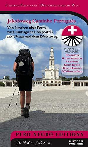 Jakobsweg Caminho Português: Lissabon - Santiago de Compostela mit Fátima, dem Küstenweg und dem Camino Espiritual