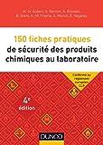 150 fiches pratiques de sécurité des produits chimiques au laboratoire - Conforme au réglement européen CLP