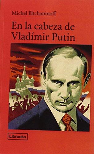 En La Cabeza De Vladimir Putin (Testimonia)